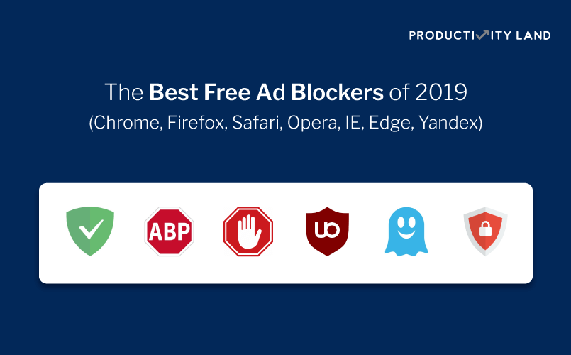 best ad blocker, best free ad blocker, best ad blocker 2019, best ad blocker chrome, best chrome ad blocker, best free ad blocker for chrome, best ad blocker firefox, best ad blocker for firefox, best firefox ad blocker, best ad blocker for safari, best safari ad blocker, best ad blocker for safari mac, best ad blocker for ie, best ad blocker for edge, productivity land, productivityland